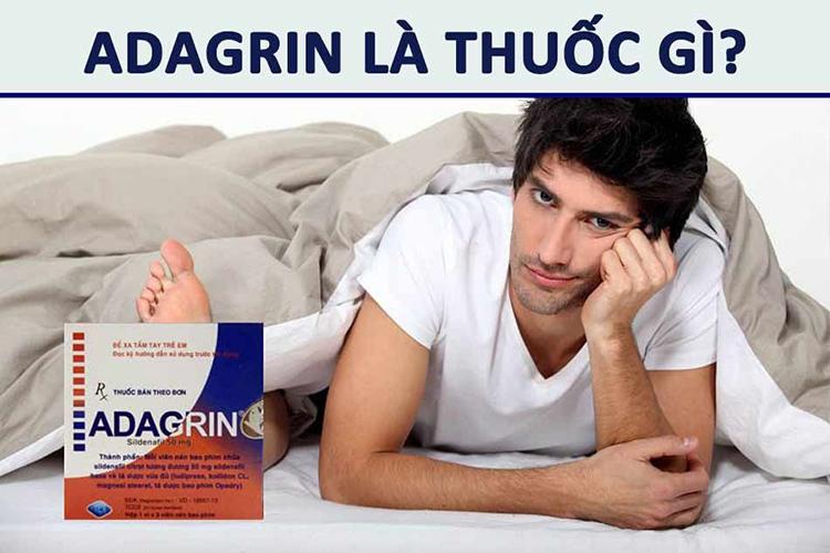 Thuốc Cường Dương Adagrin – Liệu Có Tốt Không?